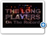 THE LONG PLAYERS Documentary ON THE RECORD
